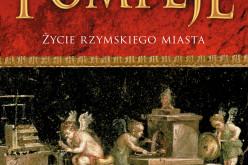 """""""Pompeje – życie rzymskiego miasta"""" –  19 stycznia w księgarniach!"""