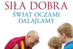 Daniel Goleman, Siła dobra. Świat oczami Dalajlamy
