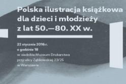 Polska ilustracja książkowa – wystawa i warsztaty