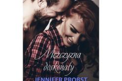 """""""Mężczyzna doskonały"""" Jennifer Probst od 3 lutego w księgarniach!"""