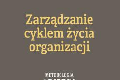 Zarządzanie cyklem życia organizacji