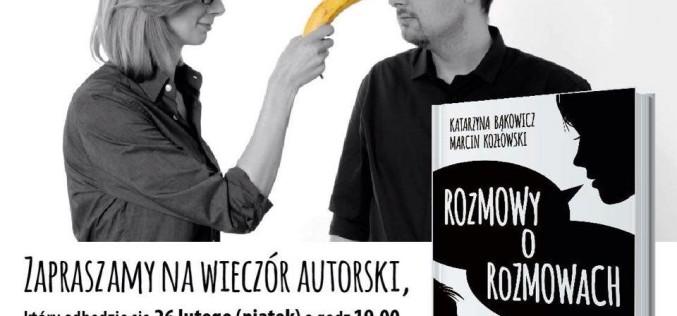 Rozmowy o rozmowach w Warszawie – Spotkanie z autorami i Wydawcą