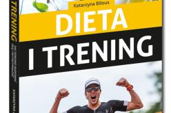 Co, ile i jak jeść, by osiągać lepsze wyniki sportowe?  Nowość: Dieta i trening z serii Samo Sedno!
