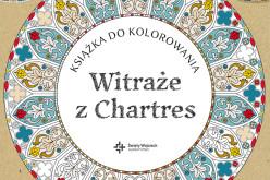 Witraże z Chartres – niezwykła książka do kolorowania dla dorosłych!
