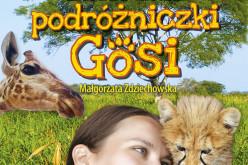 Zwierzaki podróżniczki Gosi. Polska doktor Dolittle