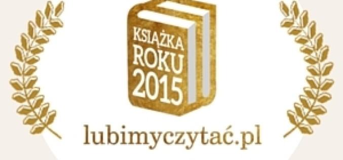 NAJLEPSZE KSIĄŻKI ROKU 2015 – Laureaci Plebiscytu lubimyczytać.pl