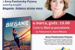 Wydawnictwo Samo Sedno i Galeria Słoń w porcelanie zapraszają na spotkanie z Anną Pawłowską-Pojawą, autorką książki Bieganie. Kobieca strona mocy