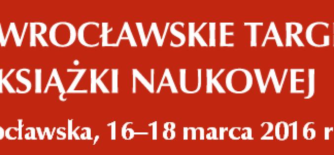 Dzisiaj rozpoczynają się XXII Wrocławskie Targi Książki Naukowej