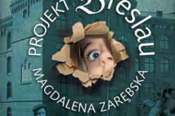 """""""Projekt Bresalu"""" nowa książka dla młodzieży w Wydawnictwie BIS"""