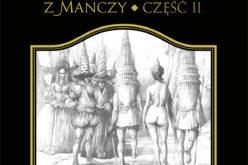 PRZEMYSLNY RYCERZ DON KICHOT Z MANCZY. część 2 już w ksiegarniach!