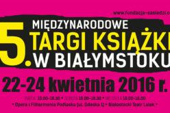 Międzynarodowe Targi Książki w Białymstoku już w ten piątek