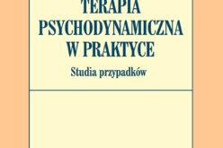 Terapia psychodynamiczna w praktyce. Studia przypadków
