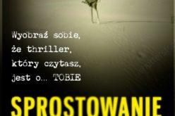 SPROSTOWANIE – Przyprawiający o dreszcze psychologiczny thriller, który dosłownie pochłoniesz!