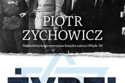 """DW REBIS zaprasza na premierę najnowszej książki Piotra Zychowicza """"ŻYDZI. Opowieści niepoprawne politycznie"""""""