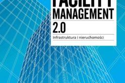 Facility Menagement 2.0 Infrastruktura i nieruchomości