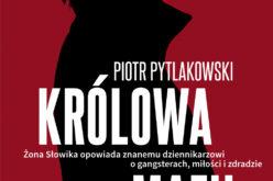 Żona Słowika opowiada Piotrowi Pytlakowskiemu o  gangsterach, miłości i zdradzie