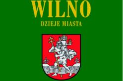 Wilno. Dzieje i obraz miasta  Wilno. Dzieje i obraz miasta