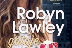 """,,Robyn Lawley gotuje"""" Kulinarna NOWOŚĆ od Wydawnictwa Kobiecego!"""