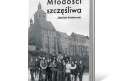 Wspomnieniami z lat dziecięcych i młodzieńczych – Młodości szczęśliwa Zdzisława Brałkowskiego