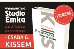 Spotkanie z Csaba G. Kissem podczas Targów Książki – 21 maja godz. 14:00 Studio EMKA stoisko 88/D12