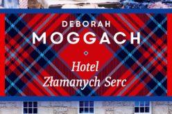 """Nowa powieść ukochanej pisarki Brytyjczyków – Deborah Moggach pt. """"Hotel złamanych serc""""."""