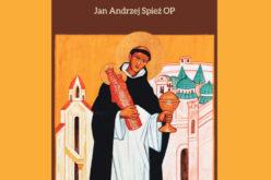 Opowieść o św. Jacku Odrowążu autorstwa dominikanina o. Jana Andrzeja Spieża