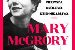 Pierwsza królowa dziennikarstwa – Mary McGrory