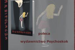 """Nie daj się zmanipulować – """"Manipulacja"""" Julii Buzdygan"""