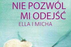 """""""Nie pozwól mi odejść. Ella i Micha"""" – nowa książka Jessiki Sorensen"""