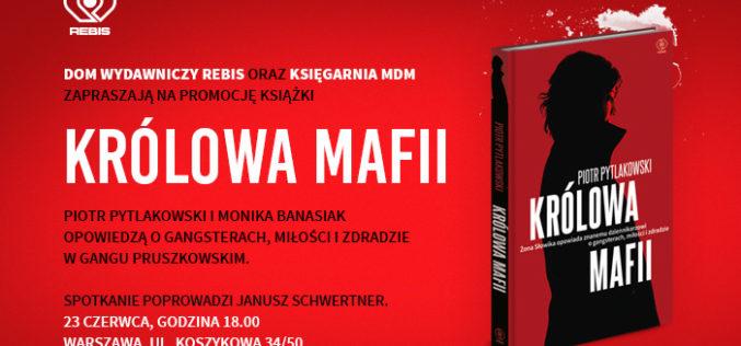 Dom Wydawniczy REBIS oraz Księgarnia MDM zapraszają na promocję książki KRÓLOWA MAFII