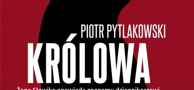 """Drugie wydanie """"Królowej mafii"""" Piotra Pytlakowskiego trafia do księgarń"""