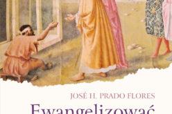 Ewangelizować z mocą – nowość Wydawnictwa Świętego Wojciecha