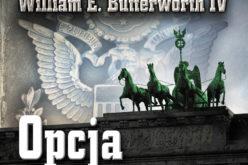 """""""Opcja zabójstwa"""". Drugi tom nowej serii rewelacyjnego duetu autorskiego – W.E.B. Griffina i Williama E. Butterwortha IV"""