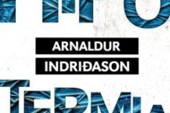 """""""HIPOTERMIA"""" – nowa powieść islandzkiego pisarza, Arnaldura Indridasona"""