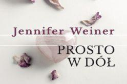 """""""Prosto w dół"""" Weiner Jennifer"""