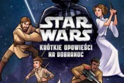 Star Wars. Krótkie opowieści na dobranoc
