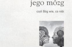"""Wydawnictwo W drodze poleca – """"Jej mózg, jego mózg"""", czyli Bóg wie, co robi"""""""