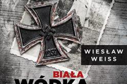 """""""Biała wódka, czarny ptak""""  Wiesław Weiss"""