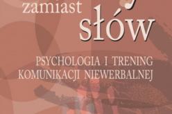 """""""Gesty zamiast słów. Psychologia i trening komunikacji niewerbalnej"""" Wiesław Sikorski"""