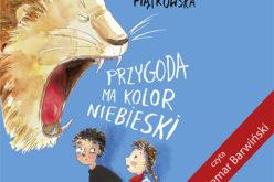 """Książka """"Przygoda ma kolor niebieski"""" Renaty Piątkowskiej w Radio Dzieciom"""