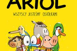 Świetny komiks o zakręconych przygodach Ariola i jego równie szalonych kumpli