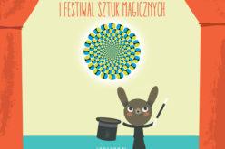 Festiwal Sztuk Magicznych – usiądź wygodnie i daj się porwać magii!