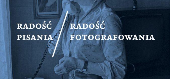 Radość Pisania/Radość Fotografowania