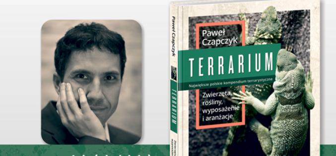 """Spotkanie z doktorem Pawłem Czapczykiem, autorem kompendium """"Terrarium. Zwierzęta, rośliny, wyposażenie i aranżacje""""!"""