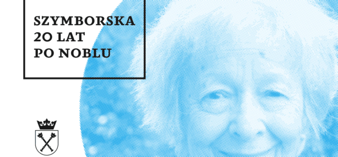 "Konferencja ""Szymborska 20 lat po Noblu"""