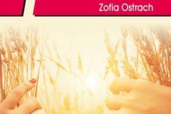 Co oczy widzą i co serce czuje – poezja Zofii Ostrach