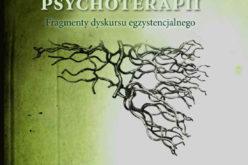 Genealogie psychoterapii. Fragmenty dyskursu egzystencjalnego