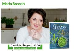 """Spotkanie z Marią Banach, autorką książki kulinarnej """"Strączki""""!"""