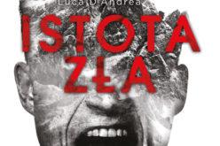 """Wydawnictwo W.A.B. poleca: """"Istota zła"""", Luca D'Andrea"""