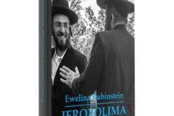 """Jerozolima. Miasto Boga"", Ewelina Rubinstein"